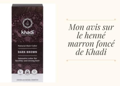 Mon avis sur le henné marron foncé de Khadi