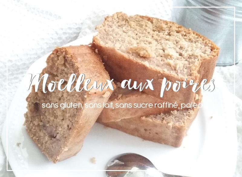 Moelleux aux poires super fondants sans gluten & paleo
