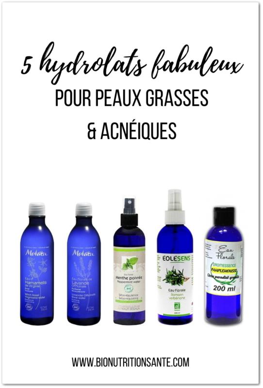 5 hydrolats peau grasse et acnéique - bio nutrition santé