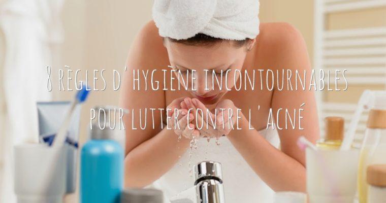 8 règles d'hygiène incontournables pour lutter contre l'acné