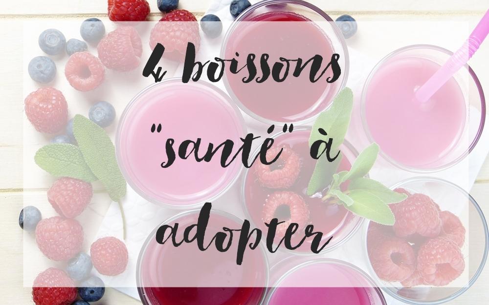 4 boissons «santé» à adopter dès maintenant