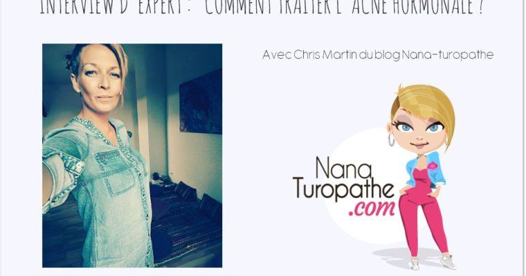 Comment traiter l'acné hormonale ? – L'avis de l'experte Chris Martin, du blog Nana-turopathe