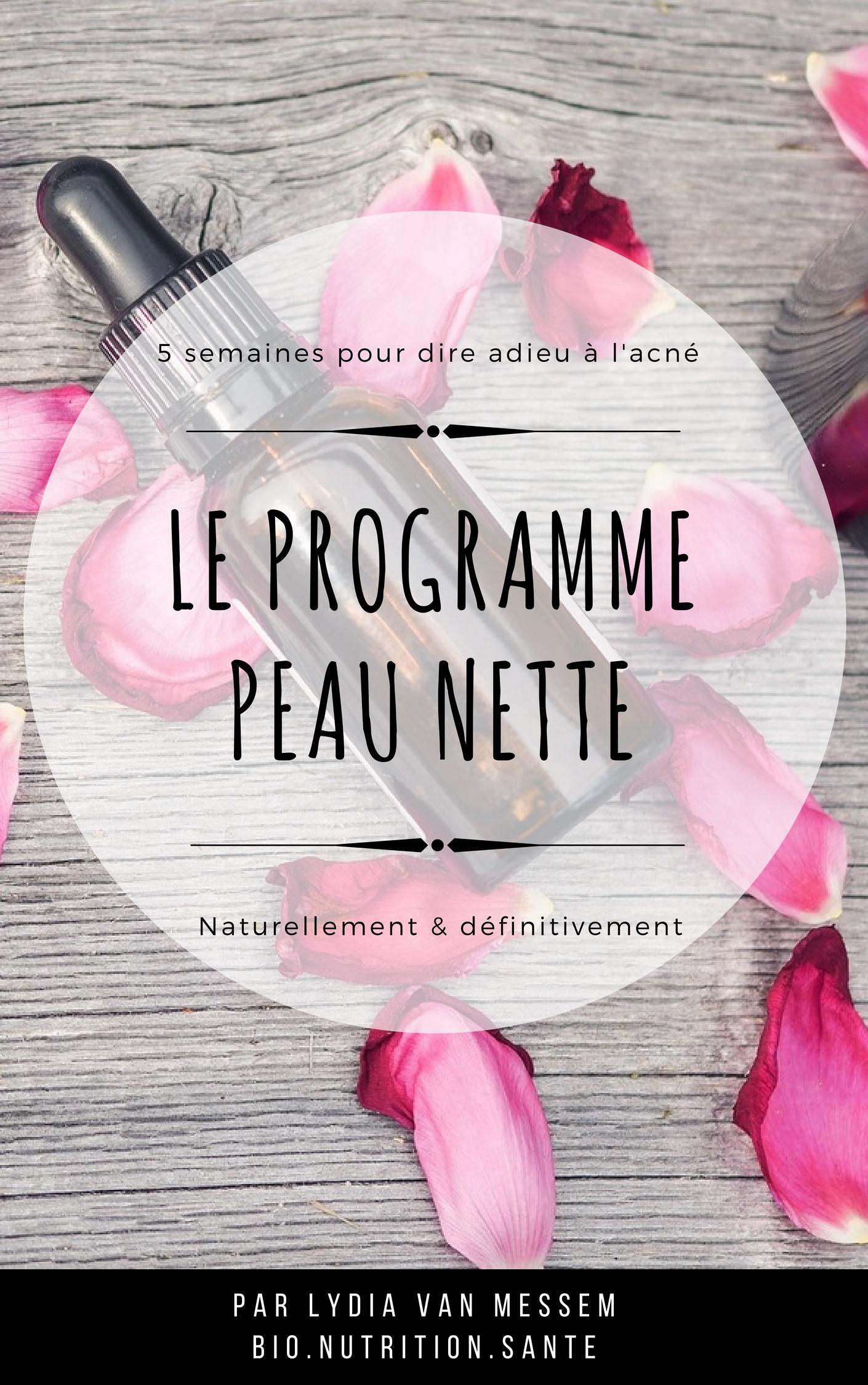 LE PROGRAMMEPEAU NETTE - Le programme d'alimentation santé et soins au naturel pour dire adieu à l'acné et aux boutons en 5 semaines