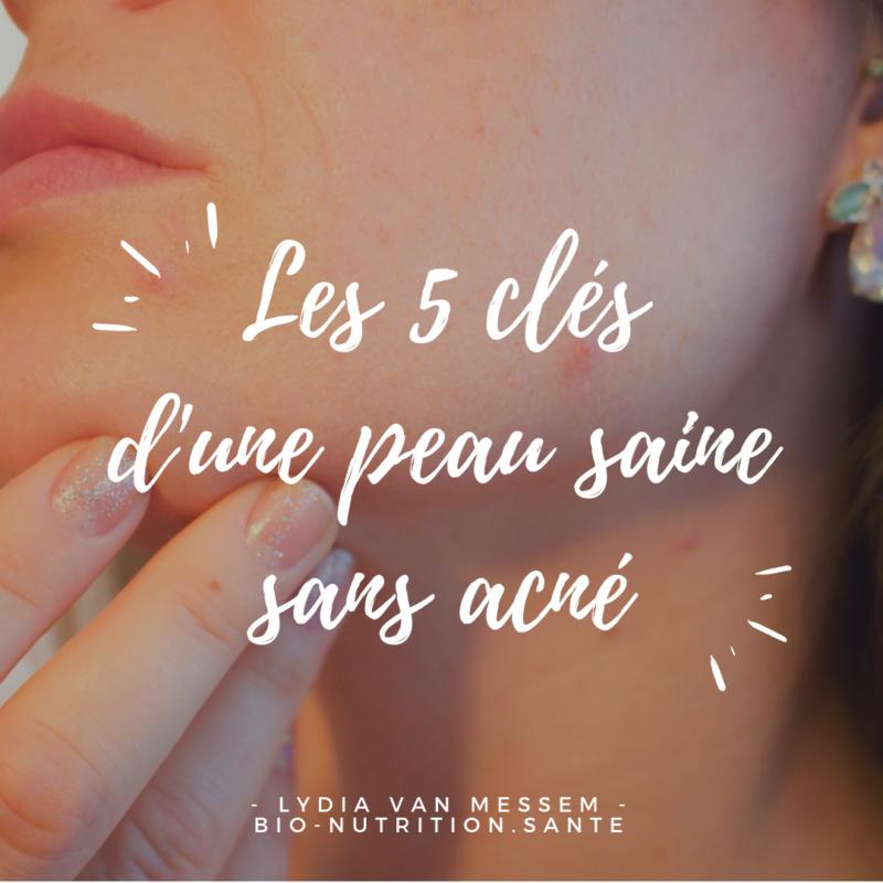 les 5 clés d'une peau saine sans acné