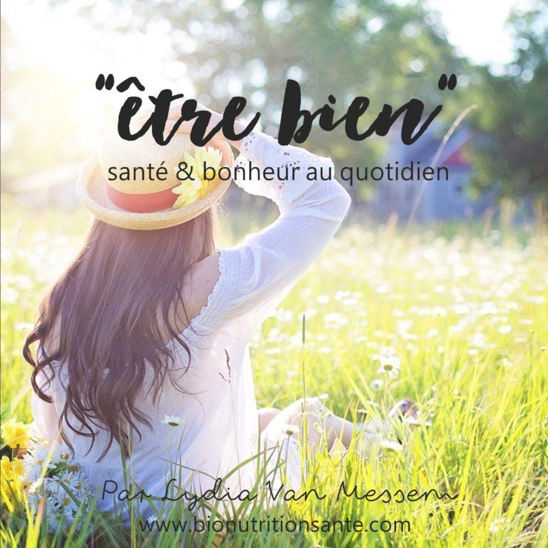 """le podcast """"être bien"""" - bio nutrition santé - lydia van messem"""