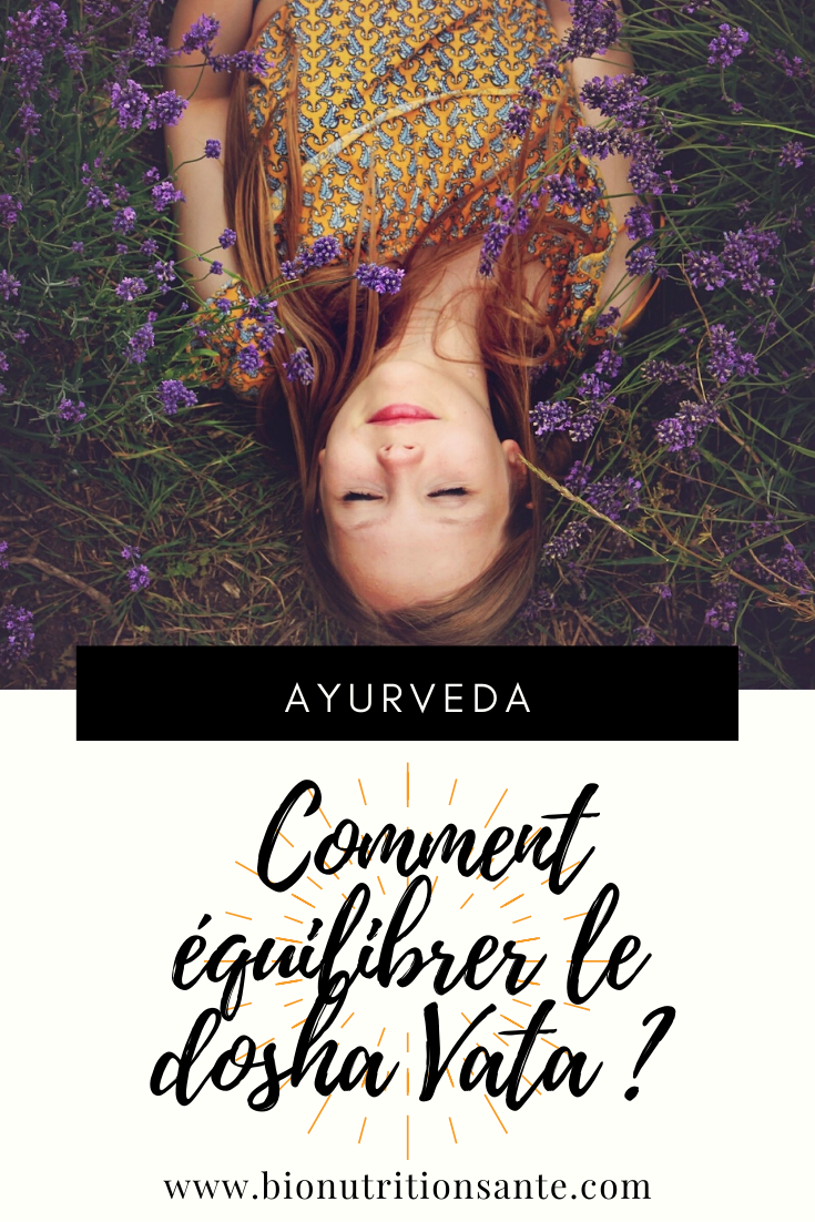 comment équilibrer le dosha vata en ayurveda ?